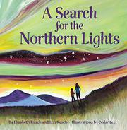 A SEARCH FOR THE NORTHERN LIGHTS by Elizabeth Rusch