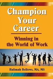 CHAMPION YOUR CAREER by Halimah Bellows