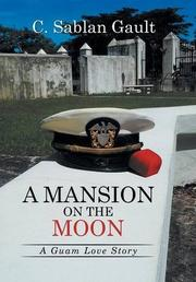 A Mansion on the Moon by C. Sablan Gault