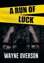 A Run of Luck by Wayne Overson