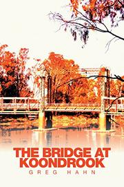 The Bridge at Koondrook by Greg Hahn