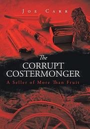 THE CORRUPT COSTERMONGER by Joe Carr