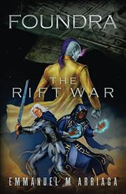 Foundra: The Rift War by Emmanuel M. Arriaga