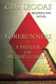 Forerunners - A Prelude to the Second Coming by Gus Leodas