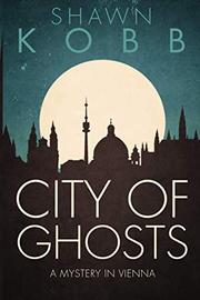 City of Ghosts by Shawn Kobb