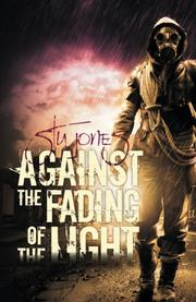 Against the Fading of the Light by Stu Jones