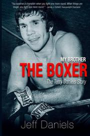 My Brother the Boxer: The Terry Daniels Story by Jeff Daniels