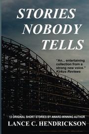Stories Nobody Tells by Lance C. Hendrickson