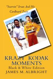 Krazy Kodak Moments by James M. Albright