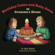 Birthday Cakes and Baby Jesus at Gramma's House by Judy Watson
