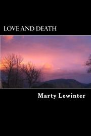 Love and Death by Marty Lewinter