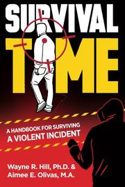 Survival Time: A Handbook for Surviving a Violent Incident by Aimee Olivas