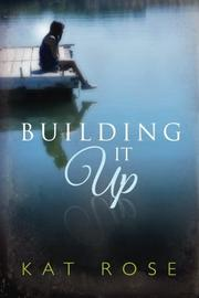 Building It Up by Kat Rose