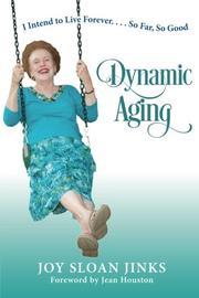 Dynamic Aging by Joy Sloan Jinks