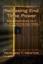 Releasing End Time Power by Renardo T. Newton