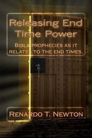 Releasing End Time Power by Renardo T. Newton