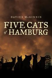 FIVE CATS OF HAMBURG by Davies McGinnis