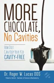 More Chocolate, No Cavities by Roger W. Lucas