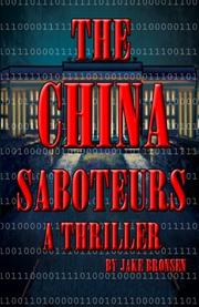 The China Saboteurs by Jake Bronsen