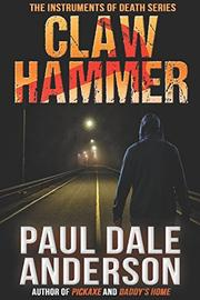 CLAW HAMMER by Paul Dale Anderson
