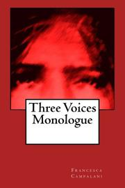 Three Voices Monologue by Francesca Campalani