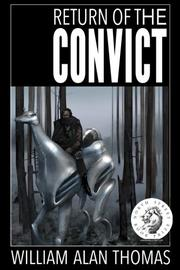 Return of the Convict by William Alan Thomas