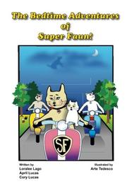 THE BEDTIME ADVENTURES OF SUPER FAUN! by Loralee Lago