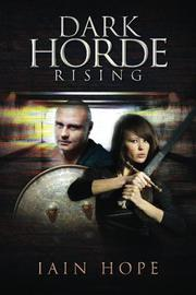 Dark Horde Rising by Iain Hope