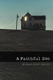 A Faithful Son by Michael Scott Garvin