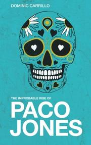 The Improbable Rise of Paco Jones by Dominic Carrillo