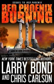 Red Phoenix Burning by Larry Bond