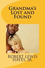 Grandma's Lost And Found by Robert Lewis Hayes, Jr.