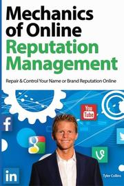 Mechanics of Online Reputation Management by Tyler Collins