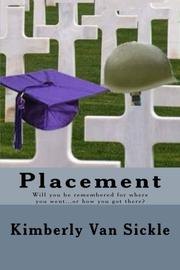 Placement by Kimberly Van Sickle
