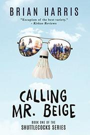 CALLING MR. BEIGE by Brian Harris