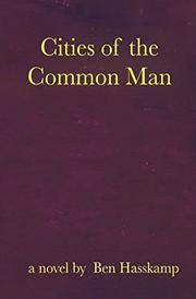 CITIES OF THE COMMON MAN by Ben Hasskamp