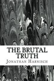 The Brutal Truth by Jonathan Harnisch