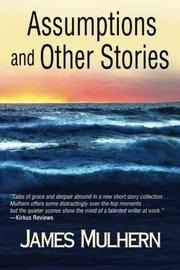 ASSUMPTIONS AND OTHER STORIES by James Mulhern