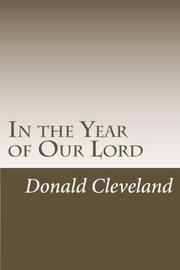 In The Year Of Our Lord by Donald Cleveland