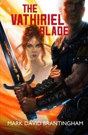 The Vathiriel Blade by Mark David Brantingham