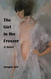 GIRL IN THE FREEZER by Douglas  Keil