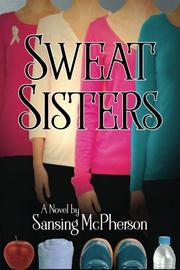SWEAT SISTERS by Sansing McPherson