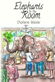 Elephants In The Room by Charlene Wexler