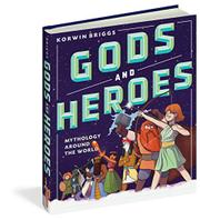 GODS AND HEROES by Korwin Briggs