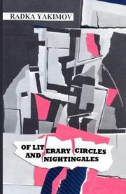 Of Literary Circles and Nightingales by Radka Yakimov