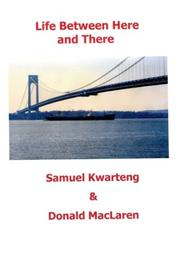 Life Between Here and There by Samuel Kwarteng