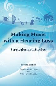 MAKING MUSIC WITH A HEARING LOSS by Wendy Cheng