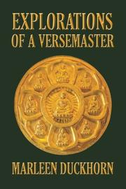 EXPLORATIONS OF A VERSEMASTER by Marleen Duckhorn