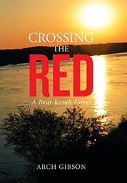 Crossing the Red by Arch Gibson
