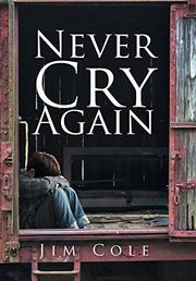 NEVER CRY AGAIN by Jim Cole